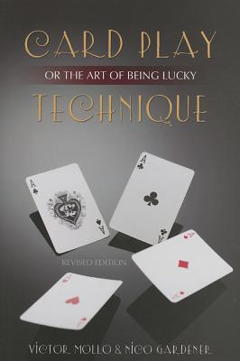 Card Play Technique or the Art of Being Lucky By Mollo, Victor